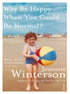 Why Be Happy When You Could Be Normal? (eBook)